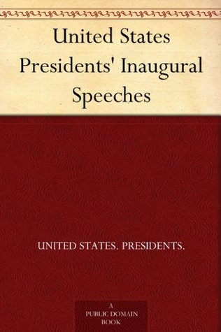 United States Presidents' Inaugural Speeches