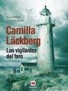 Los vigilantes del faro by Camilla Läckberg