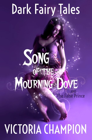 Song of the Mourning Dove: Dark Fairy Tales