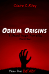 Odium Origins by Claire C. Riley