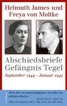 Abschiedsbriefe Gefängnis Tegel: September 1944 - Januar 1945 (German Edition)
