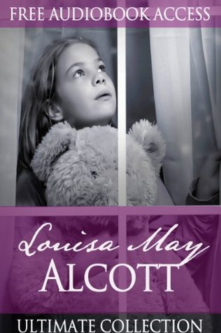 Louisa May Alcott: Ultimate Collection