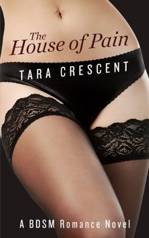 The House of Pain by Tara Crescent