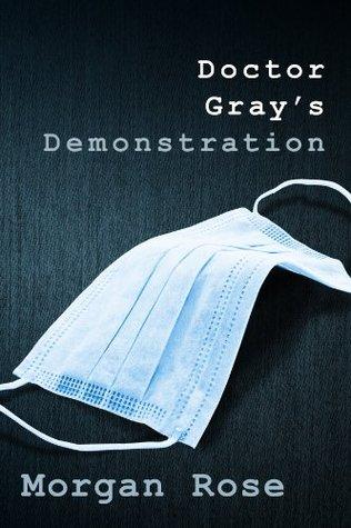 Doctor Grays Demonstration