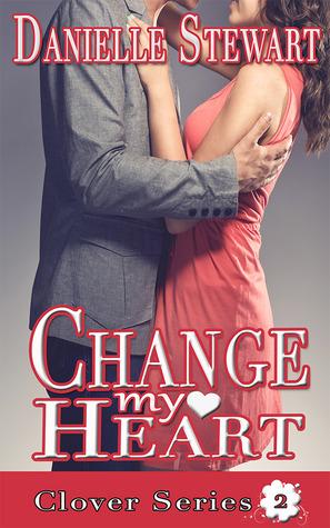 Change My Heart (Clover Series, #2)