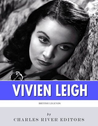 British Legends: The Life and Legacy of Vivien Leigh