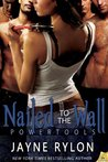 Nailed to the Wall (Powertools, #5)