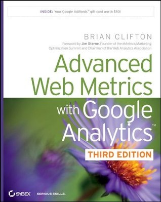 Ebook Advanced Web Metrics with Google Analytics by Brian  Clifton DOC!