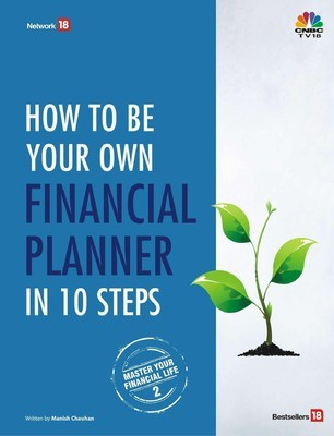 How to be Your Own Financial Planner in 10 Steps by Manish Chauhan