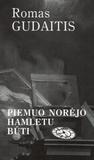 Piemuo norėjo Hamletu būti