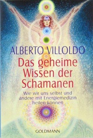 Das geheime Wissen der Schamane