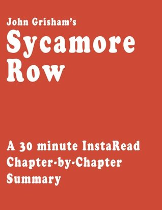 Sycamore Row by John Grisham - A 30-minute Chapter-by-Chapter Summary
