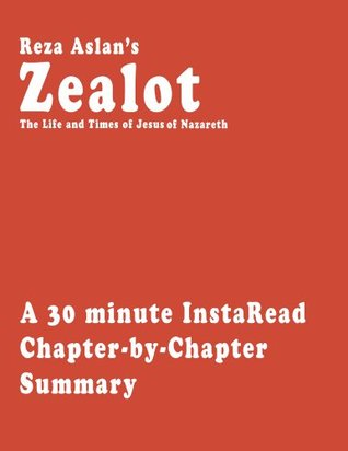 Zealot: The Life and Times  of Jesus of Nazareth by Reza Aslan - A 30-minute Chapter-by-Chapter Summary