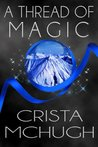 A Thread of Magic by Crista McHugh