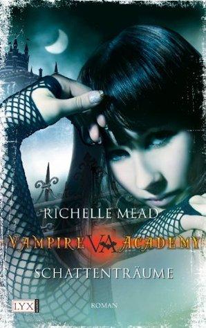 Schattenträume (Vampire Academy, Bd 3)