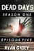 Dead Days: Episode 5