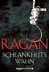 Schlankheitswahn by T.R. Ragan