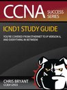CCNA Success:  Chris Bryant's ICND1 Study Guide