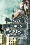 Two Broken Birds