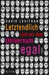 Letztendlich sind wir dem Universum egal by David Levithan