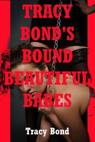 TRACY BOND'S BOUND BEAUTIFUL BABES