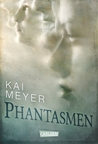 Phantasmen by Kai Meyer