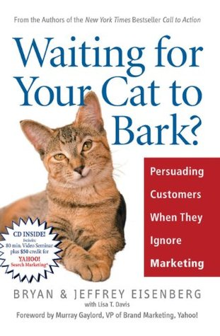 Waiting for Your Cat to Bark? by Bryan Eisenberg