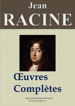 Jean Racine: Oeuvres complètes et annexes (Nouvelle édition enrichie) (French Edition)