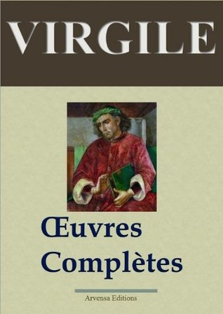 Virgile: Oeuvres complètes