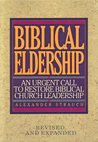 Biblical Eldership by Alexander Strauch