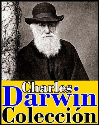 Colección Charles Darwin (Este libro incluye El origen de las especies, La evolución de las especie y Viaje de un naturista alrededor del mundo) (Spanish Edition)