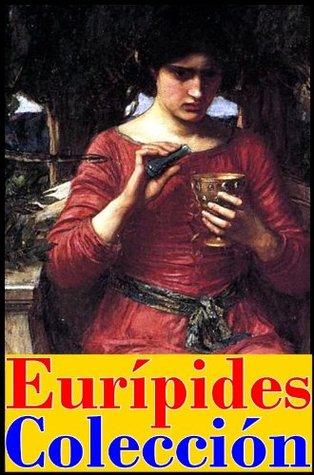 Colección Eurípides: Las Troyanas, Medea, Las bacantes, El Cíclope, Alcestis, Orestes, Andrómaca, Ifigenia en Aulide, Hécuba, Hipólito y Las Fenicias