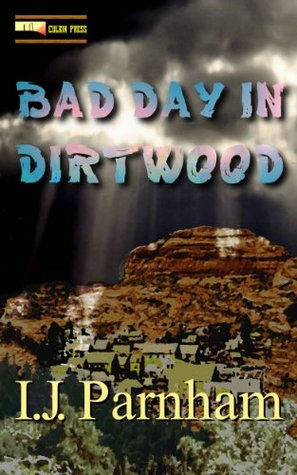 Bad Day in Dirtwood (Ethan Craig Book 1)