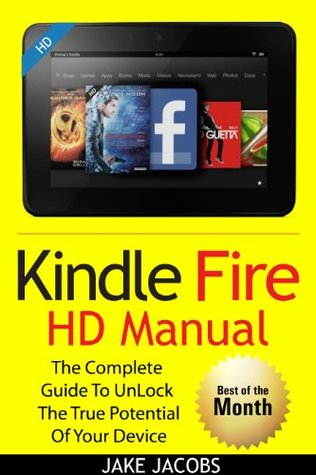 kindle fire hd user manual the complete user guide with rh goodreads com operating manual for kindle fire hd 10 user guide for kindle fire