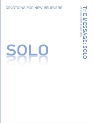 The Message SOLO Devotions for New Believers
