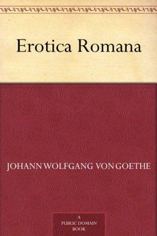 Goethes erotic poetry