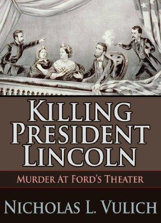 Killing President Lincoln