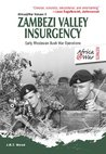 Zambezi Valley Insurgency: Early Rhodesian Bush War Operations (Africa@war)
