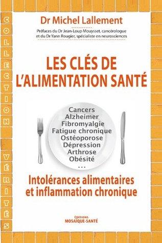 Les clés de l'alimentation santé - Intolérances alimentaires et inflammation chronique