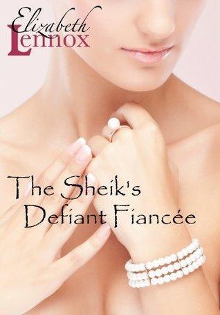 The Sheik's Defiant Fiancée