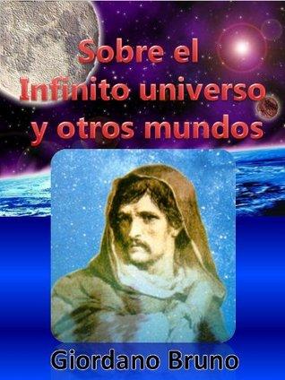 Sobre el infinito universo y otros mundos (Clasicos del humnismo)