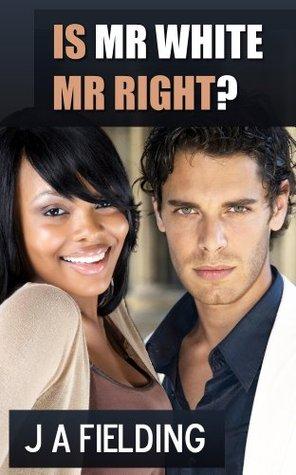 Is Mr White Mr Right? (Mr White #1)