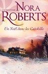 Un Noël dans les Catskills by Nora Roberts
