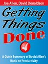 Getting Things Done: A Quick Summary of David Allen's Book on Productivity