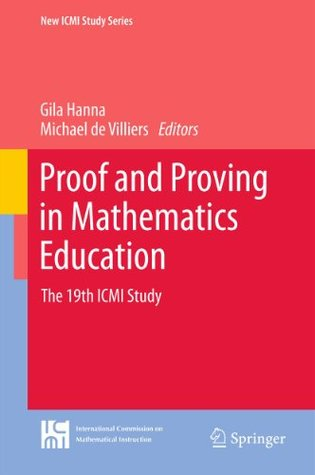 Proof and Proving in Mathematics Education: The 19th ICMI Study: 15 (New ICMI Study Series)