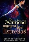 La Oscuridad Muestra Las Estrellas by Diana Peterfreund