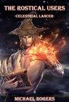 Celestrial Lancer (The Rostical Users Book 2)