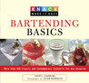 Knack Bartending Basics: More than 400 Classic and Contemporary Cocktails for Any Occasion
