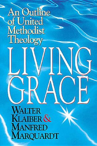 Living Grace: An Outline of United Methodist Theology