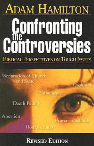 Confronting the Controversies - Participant's Book by Adam Hamilton